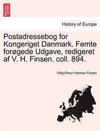 Postadressebog for Kongeriget Danmark. Femte for Gede Udgave, Redigeret AF V. H. Finsen. Coll. 894.