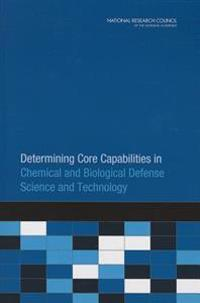 Determining Core Capabilities in Chemical and Biological Defense Science and Technology