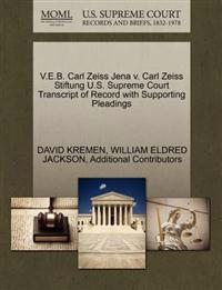 V.E.B. Carl Zeiss Jena V. Carl Zeiss Stiftung U.S. Supreme Court Transcript of Record with Supporting Pleadings