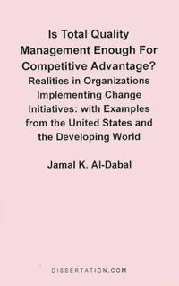 Is Total Quality Management Enough for Competitive Advantage? Realities in