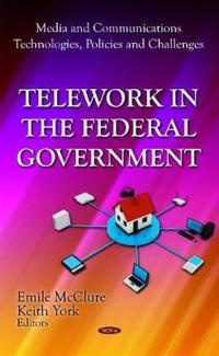Telework in the Federal Government