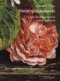 Hinterglasmalerei: Maltechnik - Geschichte - Restaurierung