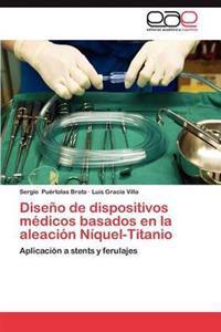 Diseno de Dispositivos Medicos Basados En La Aleacion Niquel-Titanio