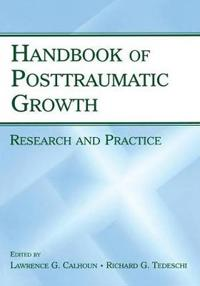 Handbook of Posttraumatic Growth: Research and Practice