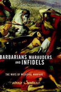 Barbarians, Marauders, and Infidels
