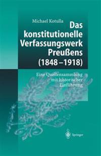Das Konstitutionelle Verfassungswerk Preu�ens (1848-1918)