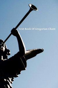 Text Book of Gregorian Chant