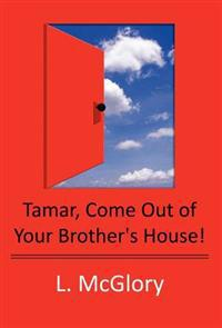 Tamar, Come Out of Your Brother's House!