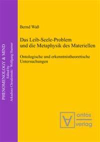 Das Leib-seele-problem Und Die Metaphysik Des Materiellen
