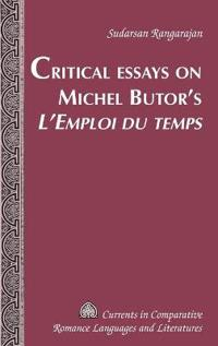 Critical Essays on Michel Butor's L'Emploi Du Temps