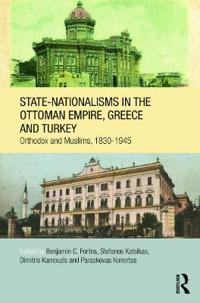 State-Nationalisms in the Ottoman Empire, Greece and Turkey