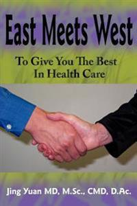 East Meets West To Give You The Best In Health Care