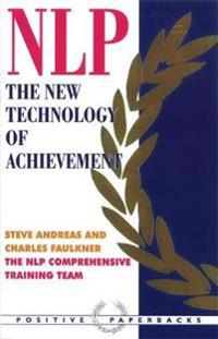 Nlp - the new technology of achievement