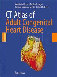 CT Atlas of Adult Congenital Heart Disease