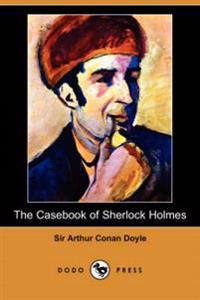 The Casebook of Sherlock Holmes (Dodo Press)