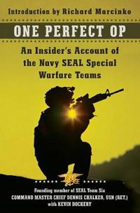 One Perfect Op: An Insider's Account of the Navy SEAL Special Warfare Teams