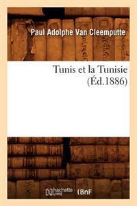 Tunis Et La Tunisie, (�d.1886)