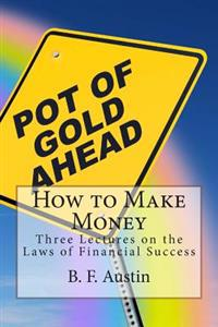 How to Make Money: Three Lectures on the Laws of Financial Success