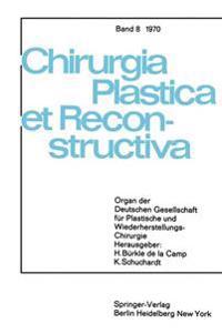 Sondersitzung Plastische Chirurgie Der 87. Tagung Der Deutschen Gesellschaft Fur Chirurgie am 1. April 1970 in Munchen