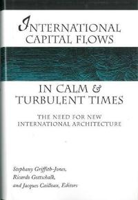 International Capital Flows in Calm and Turbulent Times