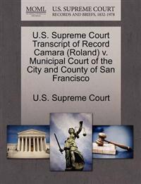 U.S. Supreme Court Transcript of Record Camara (Roland) V. Municipal Court of the City and County of San Francisco