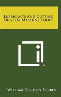 Lubricants and Cutting Oils for Machine Tools