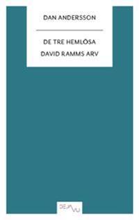 De tre hemlösa ; David Ramms arv