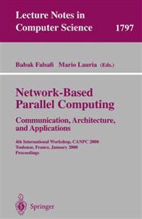 Network-Based Parallel Computing - Communication, Architecture, and Applications