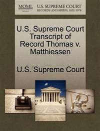 U.S. Supreme Court Transcript of Record Thomas V. Matthiessen