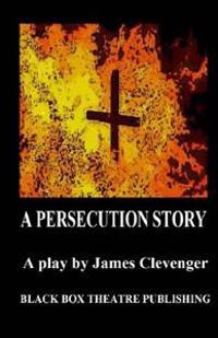 A Persecution Story