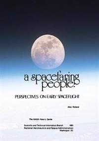 A Spacefaring People: Perspectives on Early Spaceflight
