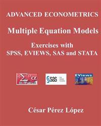 Advanced Econometrics. Multiple Equation Models. Exercises with SPSS, Eviews, SAS and Stata