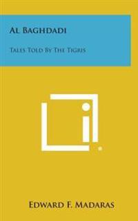 Al Baghdadi: Tales Told by the Tigris