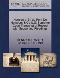 Hansen V. E I Du Pont de Nemours & Co U.S. Supreme Court Transcript of Record with Supporting Pleadings