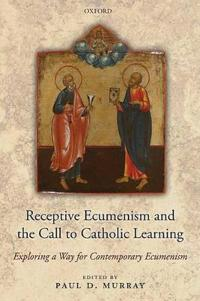 Receptive Ecumenism and the Call to Catholic Learning
