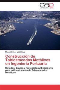 Construccion de Tablestacados Metalicos En Ingenieria Portuaria