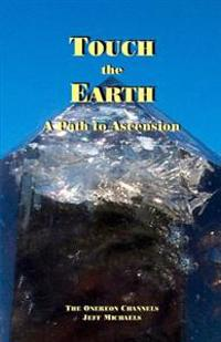 Touch the Earth: A Path to Ascension