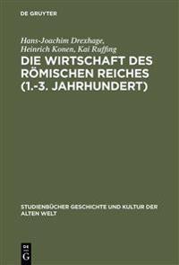 Die Wirtschaft Des Römischen Reiches 1.-3. Jahrhundert