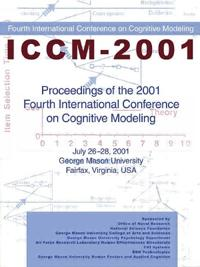 Proceedings of the 2001 Fourth International Conference on Cognitive Modeling