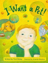 I Want a Pet!