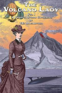 The Volcano Lady: Vol, 1 - A Fearful Storm Gathering