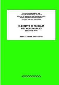 Il Diritto Di Famiglia Nel Mondo Arabo: Costanti E Sfide