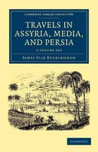 Travels in Assyria, Media, and Persia 2 Vol Set