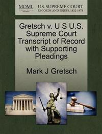 Gretsch V. U S U.S. Supreme Court Transcript of Record with Supporting Pleadings