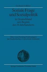 Soziale Frage Und Sozialpolitik in Deutschland Seit Beginn Des 19. Jahrhunderts