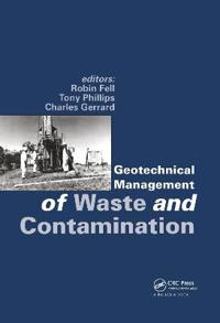 Geotechnical Management of Waste and Contamination