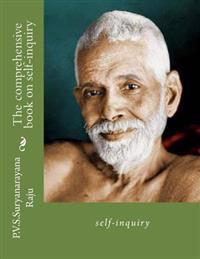 The Comprehensive Book on Self-Inquiry.: Self-Inquiry