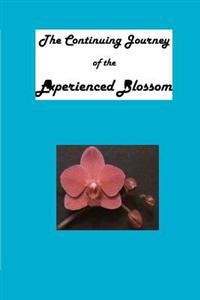 The Continuing Journey of the Experienced Blossom