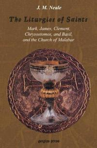 The Liturgies of Saints Mark, James, Clement, Chrysostomos, and Basil, and the Church of Malabar