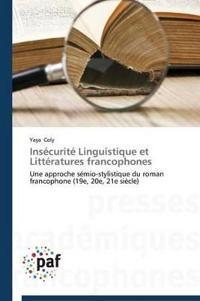 Ins�curit� Linguistique Et Litt�ratures Francophones